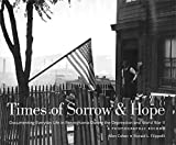 Times of Sorrow and Hope: Documenting Everyday Life in Pennsylvania During the Depression and World War II: A Photographic Record