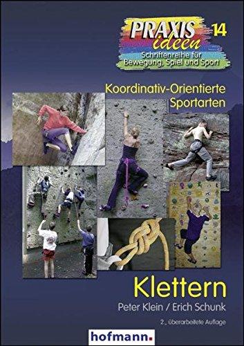Klettern (Praxisideen - Schriftenreihe für Bewegung, Spiel und Sport)