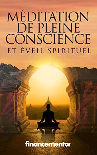 Méditation de pleine conscience et éveil spirituel (French Edition)