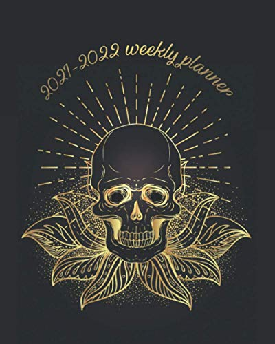 2021-2022 Weekly Planner: Two Year Organizer Calendar Agenda: To-Do's, Vision Boards, Notes. Sacred Gold Lotus Skull.