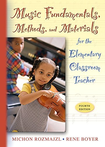 Music Fundamentals, Methods, and Materials for the Elementary Classroom Teacher