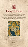 Homo Legens: Styles et pratiques de lecture: Analyses comparees des traditions orales et ecrites au Moyen Age / Styles and Practices of Reading: Comparative Analyses of Oral and Written Traditions in the Middle Ages (Utrecht Studies in Medieval Literacy)