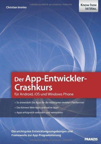 Der App-Entwickler-Crashkurs - Apps für Android entwickeln (Professional Series)