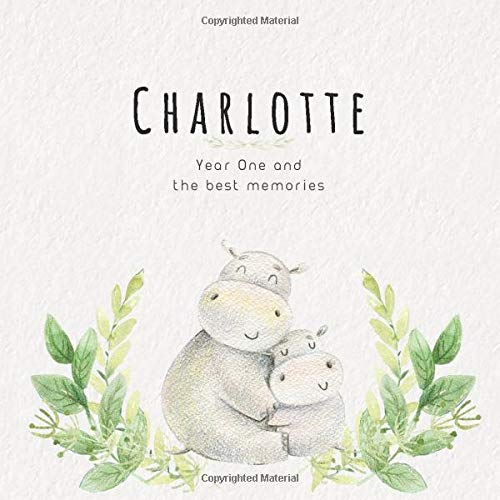 Charlotte Year One and the best Memories: Baby Book I Babyshower or Babyparty Gift I Keepsake I Memory Journal with prompts I Pregnancy Gift I Newborn Notebook I For the parents of Charlotte