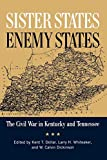 Sister States, Enemy States: The Civil War in Kentucky and Tennessee