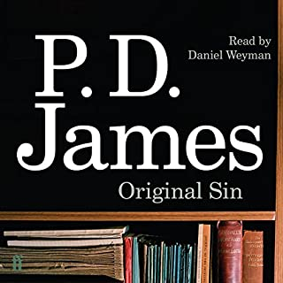 Original Sin                   By:                                                                                                                                 P. D. James                               Narrated by:                                                                                                                                 Daniel Weyman                      Length: 15 hrs and 20 mins     409 ratings     Overall 4.3
