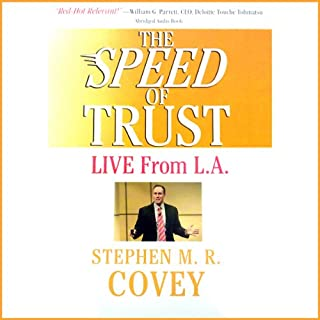 The Speed of Trust     Live from L.A.              Written by:                                                                                                                                 Stephen R. Covey                           Length: 3 hrs and 26 mins     1 rating     Overall 5.0