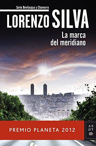 La marca del meridiano (Autores Españoles e Iberoamericanos nº 1)