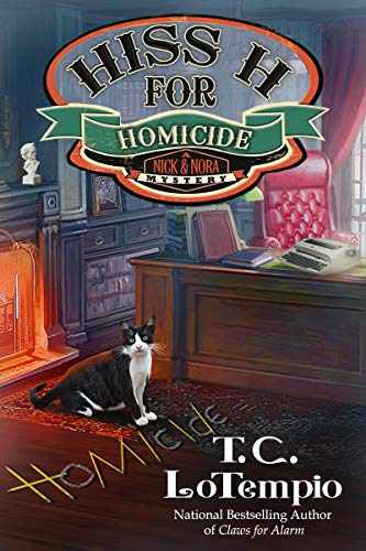 Hiss H for Homicide (A Nick and Nora Mystery Book 4) by [T. C. LoTempio]
