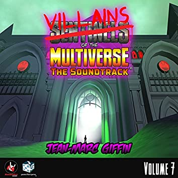 Villains of the Multiverse: The Soundtrack, Vol. 7