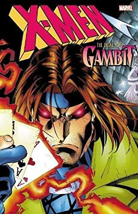 X-Men: The Trial of Gambit by Scott Lobdell Ben Raab Steve Seagle(2016-08-09)