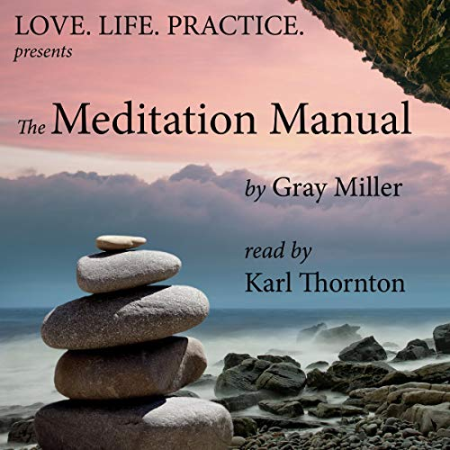 The Meditation Manual: Love. Life. Practice. audiobook cover art