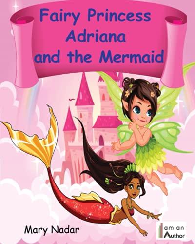 Fairy Princess Adriana and the Mermaid