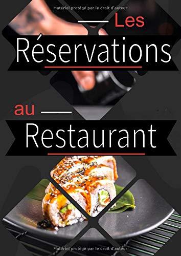 Les réservations au restaurant: Livre de Réservations de Table 2020 / Agenda et suivi journalier des clients / Pour l'hôtesse du restaurant / 181 pages / Format A4 / 21 X 29,7 cm