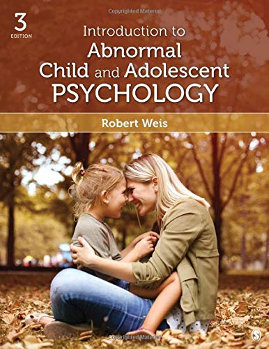Compare Textbook Prices for Introduction to Abnormal Child and Adolescent Psychology 3 Edition ISBN 9781506339764 by Weis, Robert