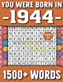 You Were Born In 1944: Word Search Puzzle Book For Adults & Seniors 1500+ Large Print Words With Solutions