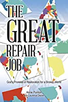 The Great Repair Job: God's Promise of Restoration for a Broken World