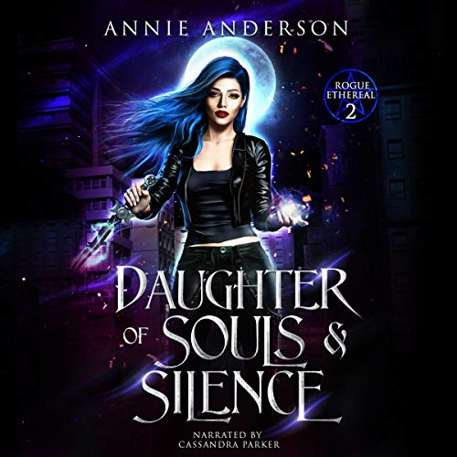 Daughter of Souls & Silence Audiobook By Annie Anderson cover art