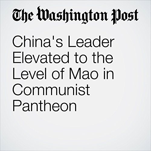 China's Leader Elevated to the Level of Mao in Communist Pantheon copertina