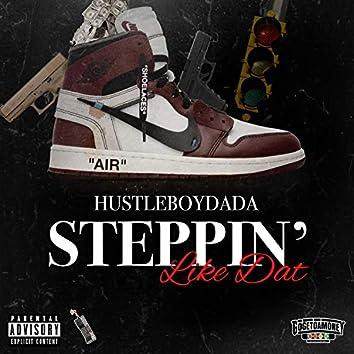 Steppin' Like Dat