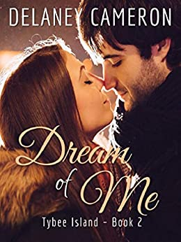 Dream of Me (Tybee Island Book 2) by [Delaney Cameron]