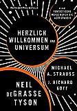 Herzlich willkommen im Universum: Eine fantastische Reise durch die Astrophysik - Neil deGrasse Tyson