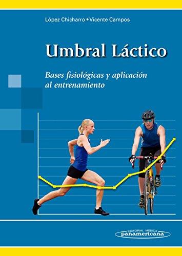 Umbral lactico: Bases fisiológicas y aplicación al entrenamiento