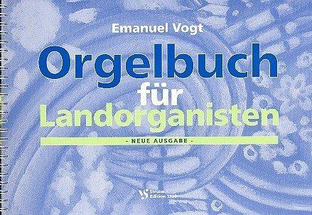 Orgelbuch für Landorganisten Neue Ausgabe