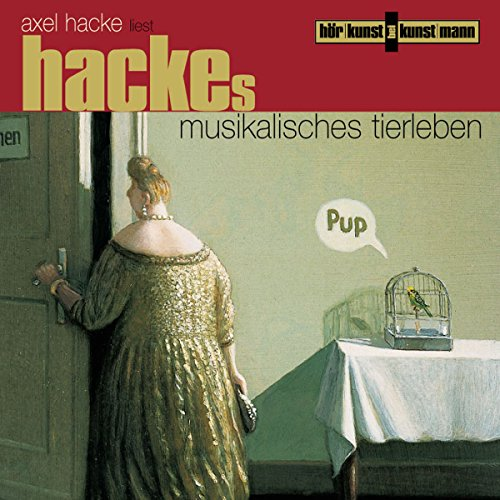 Hackes musikalisches Tierleben                   By:                                                                                                                                 Axel Hacke                               Narrated by:                                                                                                                                 Axel Hacke                      Length: 1 hr and 8 mins     Not rated yet     Overall 0.0