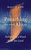 Preaching That Comes Alive: Delivering a Word from the Lord