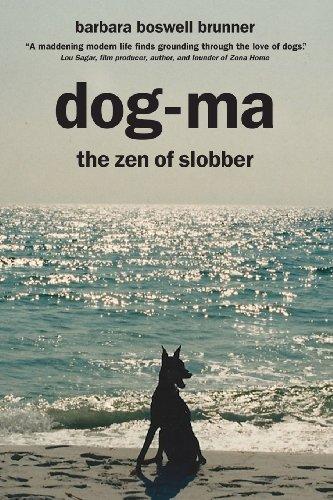 Book: Dog-Ma - the Zen of Slobber by Barbara Boswell Brunner