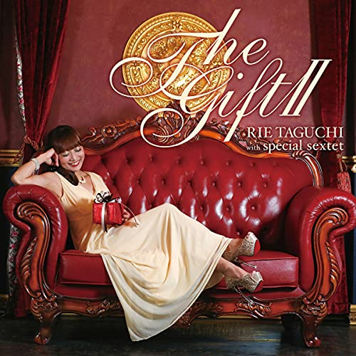 The Gift Ⅱ -RIE TAGUCHI with special sextet-
