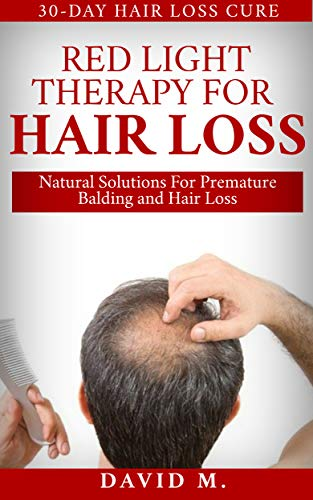 Red Light Therapy For Hair Loss: Natural Solutions For Premature Balding and Hair Loss (English Edition)