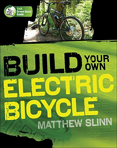 Slinn, M: Build Your Own Electric Bicycle (Tab Green Guru)