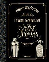 twist on classic. i grandi cocktail del jerry thomas project