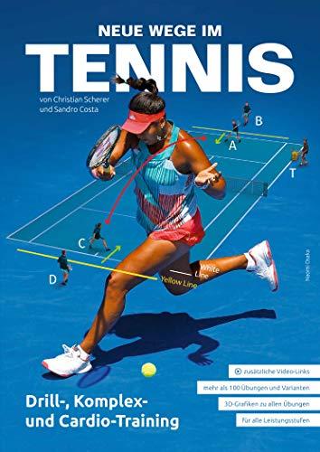Neue Wege im Tennis: Drill-, Komplex- und Cardio-Training
