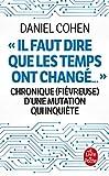 Il faut dire que les temps ont changé... Chronique (fiévreuse) d'une mutation qui inquiète - Le Livre de Poche - 11/09/2019