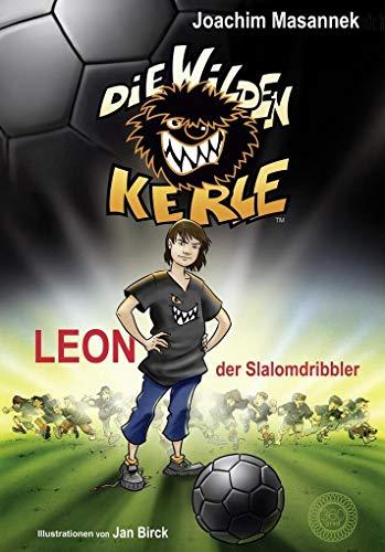 Die Wilden Kerle - Band 1: Leon, der Slalomdribbler