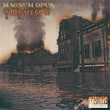 Magnum Opus: The Fall of '89