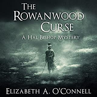 The Rowanwood Curse     Hal Bishop Mysteries, Book 1              By:                                                                                                                                 Elizabeth O'Connell                               Narrated by:                                                                                                                                 Richard Nicholls                      Length: 5 hrs and 23 mins     5 ratings     Overall 4.4