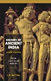 History of Ancient India (A New Version): 2 Vols. Set [Vol. 1 From 7300 BB to 4250 BC; Vol. 2 From 4250 BB to 637 AD]