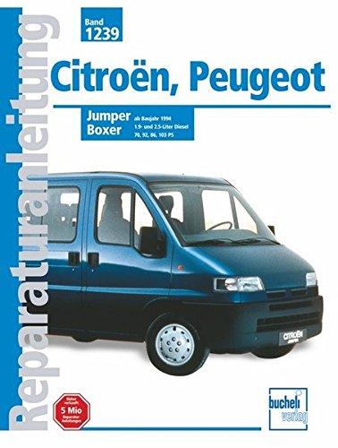 Citroen Jumper / Peugeot Boxer 1994-2000: 1.9-2.5 Liter, Dieselmotor/Turbodiesel, Direkteinspritzung (2,5Liter) (Reparaturanleitungen)