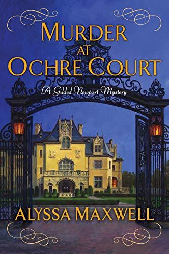 Murder at Ochre Court (A Gilded New…