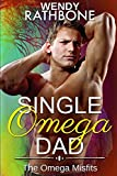 Single Omega Dad: The Omega Misfits, Book 4