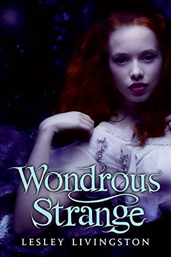 Wondrous Strange (Wondrous Strange Trilogy, Band 1)