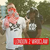 London 2 Wroclaw [Explicit]