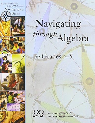 Navigating Through Algebra in Grades 3-5 (Principles and...
