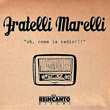Oh, come la radio!!!