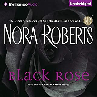 Black Rose     In the Garden, Book 2              Auteur(s):                                                                                                                                 Nora Roberts                               Narrateur(s):                                                                                                                                 Susie Breck                      Durée: 10 h et 59 min     8 évaluations     Au global 4,5