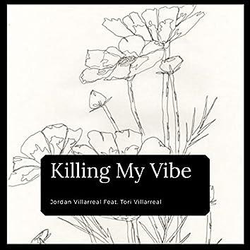 Killing My Vibe (feat. Tori Villarreal)